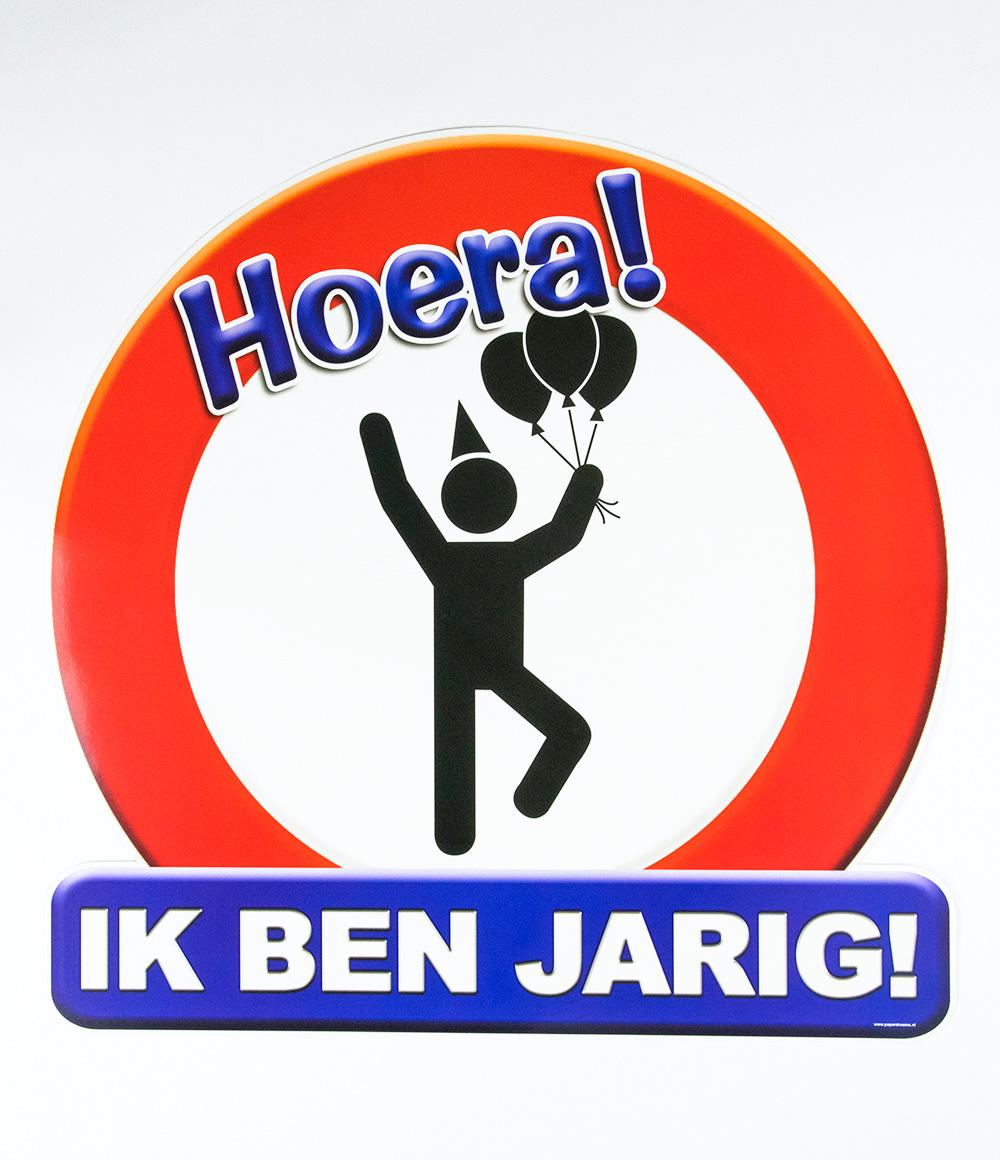 Huldeschild Verkeersbord Ik Ben Jarig!