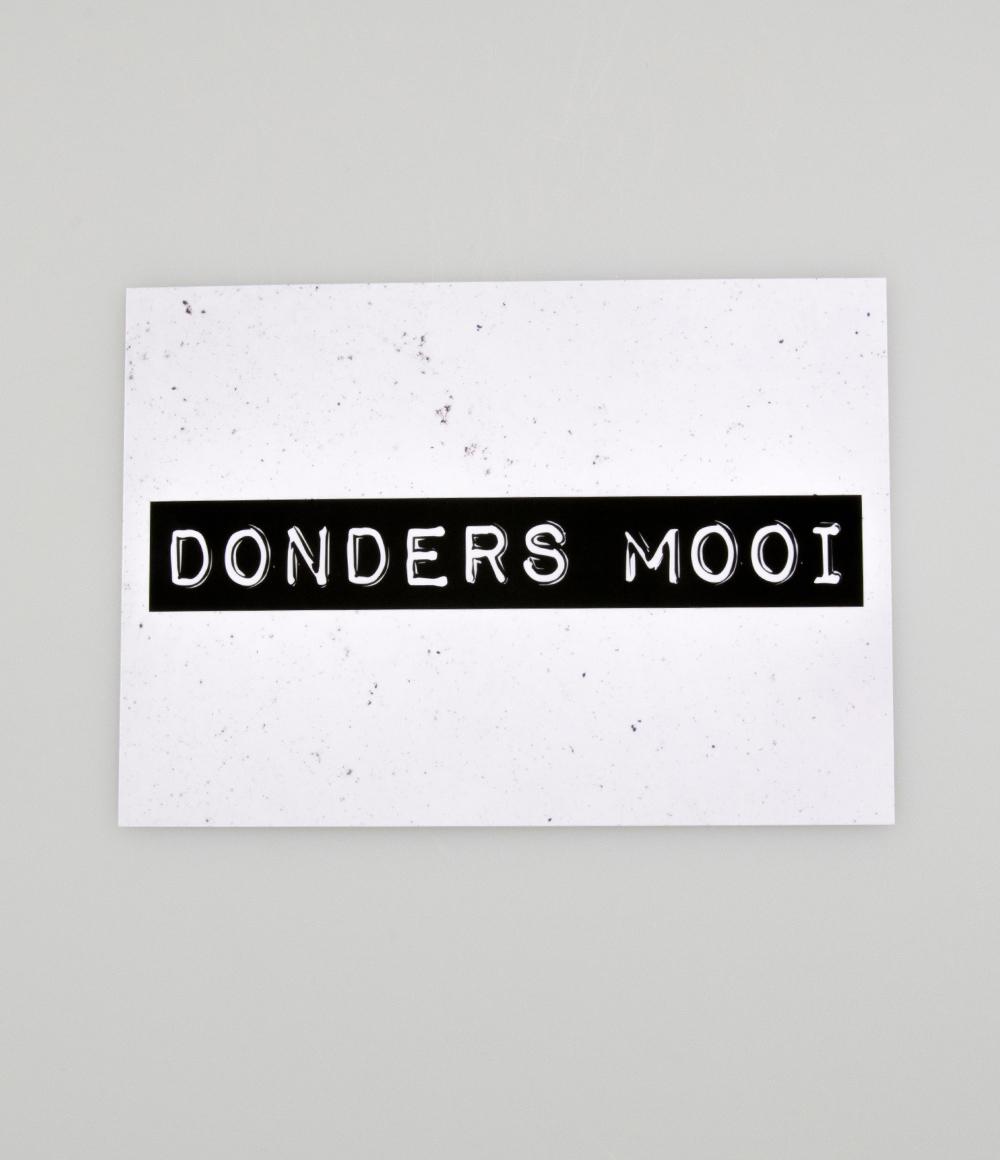 """Wenskaart Black&White """"Donders Mooi"""""""