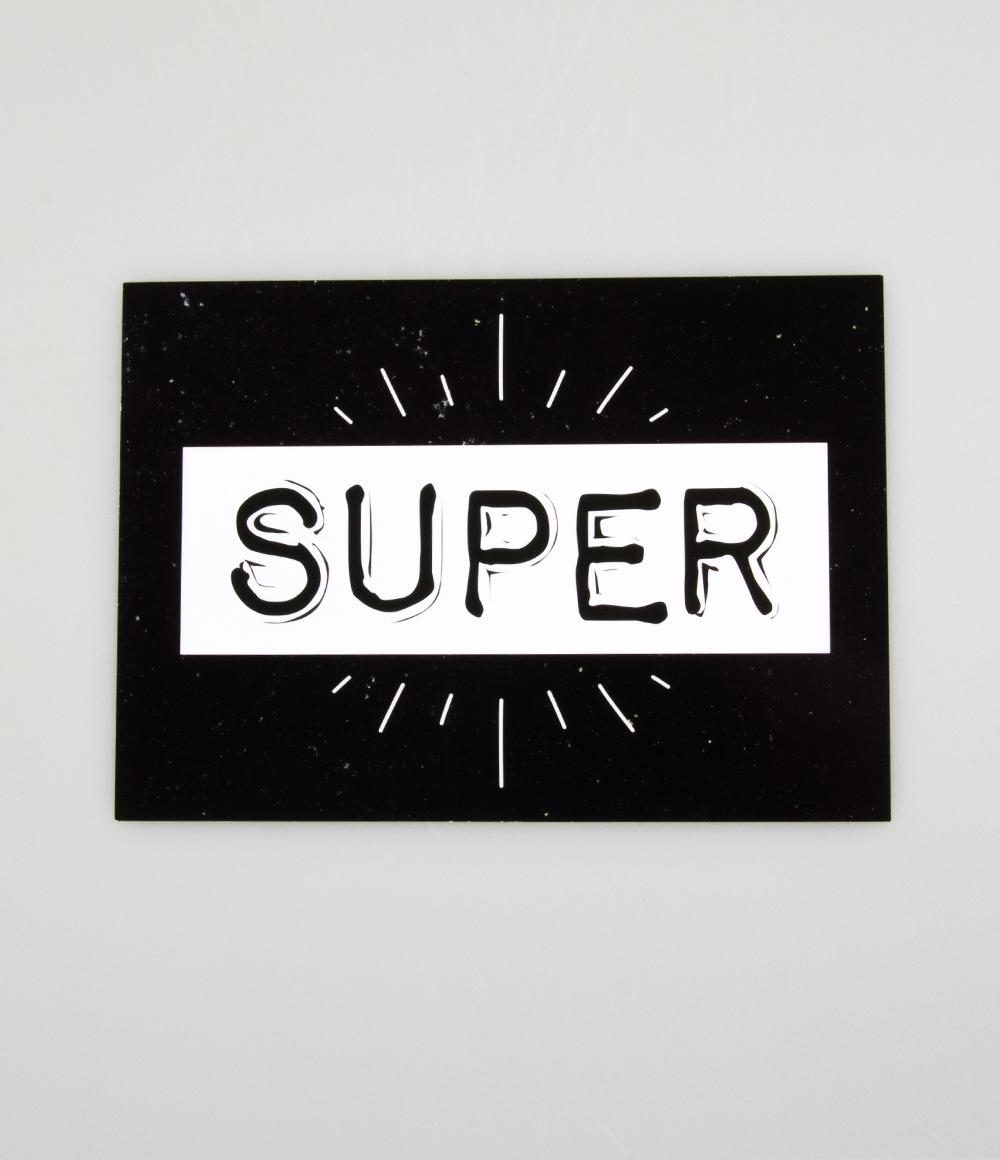 "Wenskaart Black&White ""Super"""
